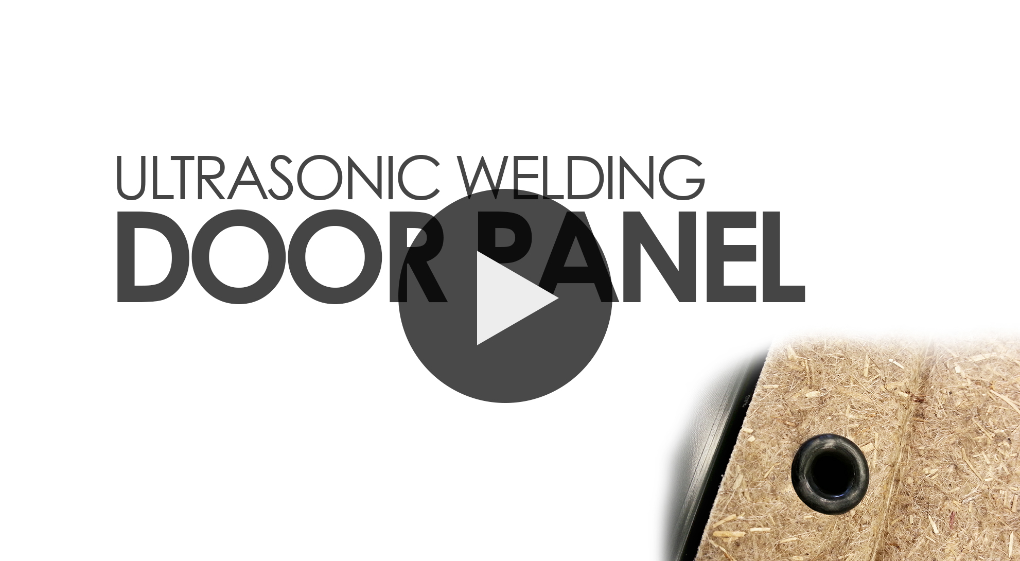 Door Panel - Ultrasonic Welding Demonstration
